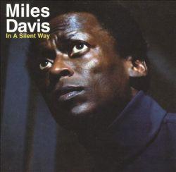 Miles Davis 'In A Silent Way'