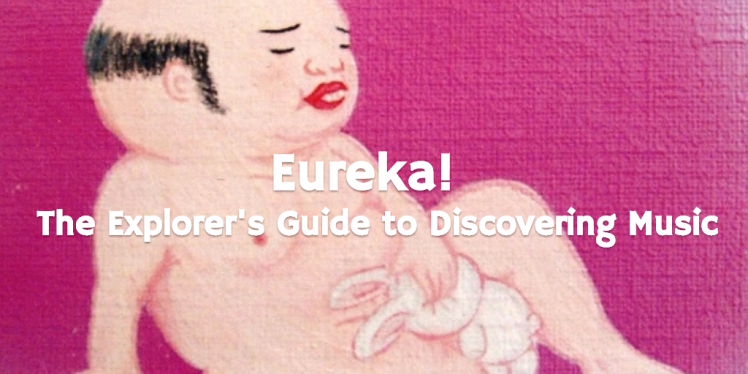 Eureka - The Explorer's Guide to Discovering MusicEureka - The Explorer's Guide to Discovering Music
