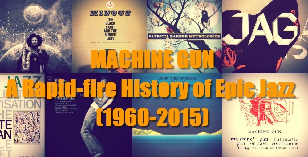Machine Gun - Rapid fire History of Epic Jazz