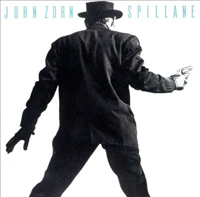 John Zorn - Spillane (1987)
