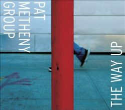 Pat Metheny - The Way Up (2005)