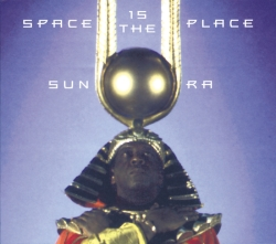 Sun Ra - Space Is the Place (1973)