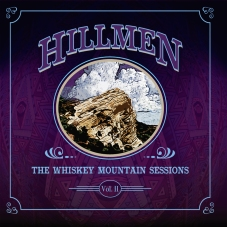Hillmen Whiskey Mountain Sessions Volume 2