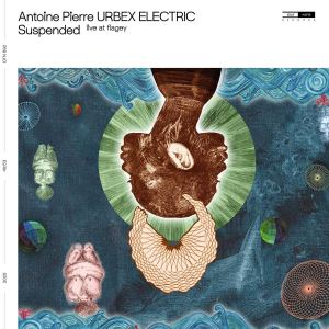Antoine Pierre Urbex Electric 'Suspensed - Live at Flagey' (2020) - Cover image